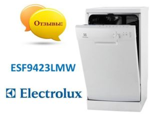 Ulasan mengenai mesin pencuci pinggan Electrolux ESF9423LMW